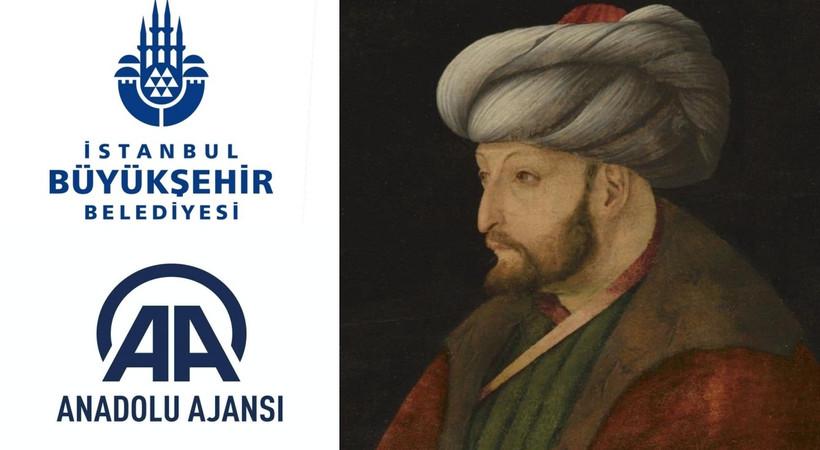 AA'dan İBB'ye Fatih Sultan Mehmet sansürü!