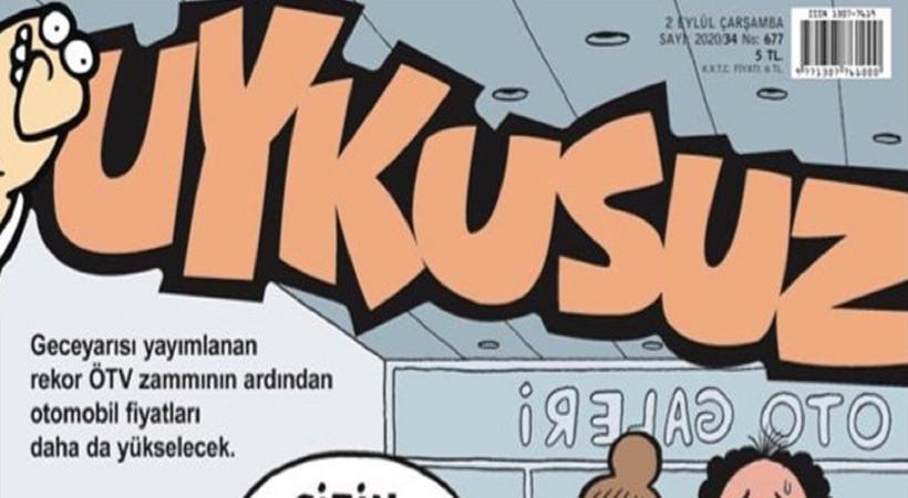 ÖTV zammı Uykusuz'a kapak oldu