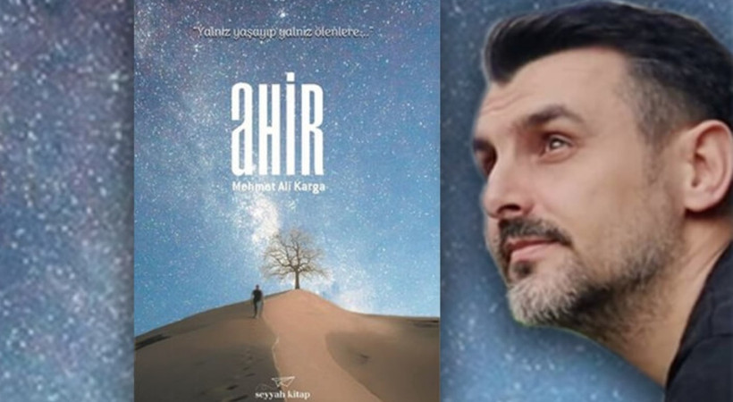 Mehmet Ali Karga'nın 'Ahir' romanı çıktı!