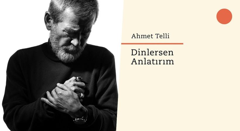 Ahmet Telli'nin yeni kitabı 'Dinlersen Anlatırım' Everest Yayınları'ndan çıktı!