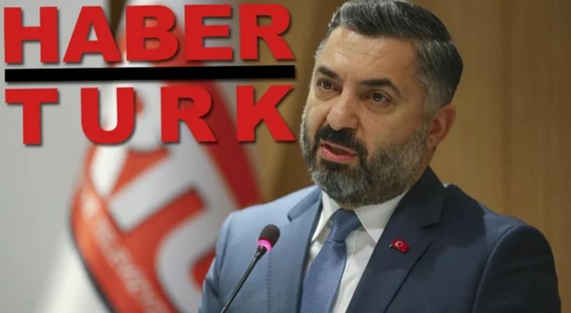 RTÜK Başkanı Şahin'den Habertürk'e sert tepki: 'Sıfatı ne olursa olsun...'
