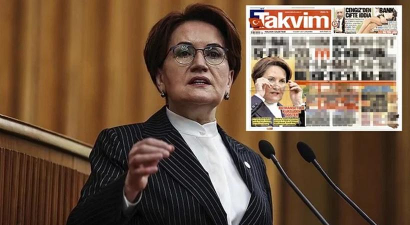 Takvim'den Meral Akşener'e olay hakaret! 'Bu manşet size özel...'