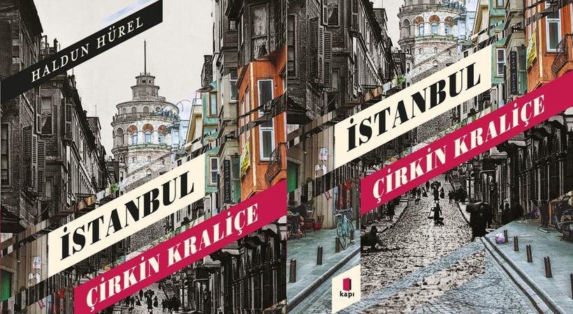 Haldun Hürel'in yeni kitabı İstanbul - Çirkin Kraliçe çıktı!