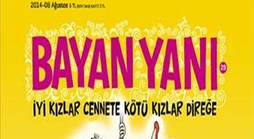 Bülent Arınç'ın sözleri Bayan Yanı'nın kapağında: 'İyi kızlar cennete, kötü kızlar direğe'