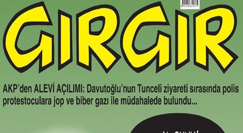 AKP'nin Alevi açılımı Gırgır'a kapak oldu: Al bunu! Seviyorsan git açıl bence
