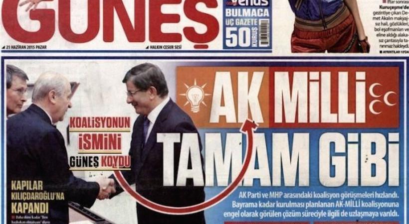 Güneş Gazetesi'nden koalisyon yorumu: AK-MİLLİ tamam gibi