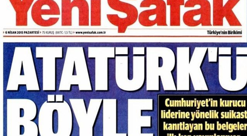 Bu kez de Atatürk'le ilgili belge! Yeni Şafak yine ortalığı karıştıracak