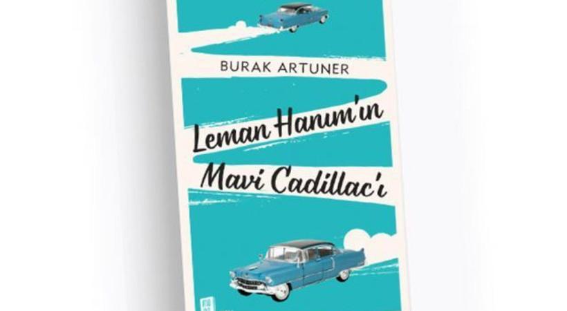 Leman Hanım'ın Mavi Cadillac'ı ile aşk dolu bir yolculuk