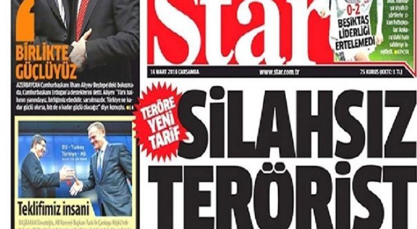 Star manşetten duyurdu: 'Haber ve köşe yazıları da artık terör kapsamına alınabilecek!'