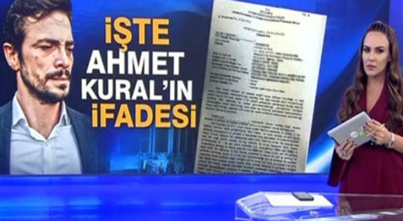 Ahmet Kural'ın savcılık ifadesi ortaya çıktı!