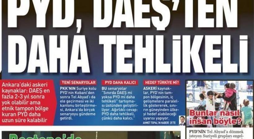 Türkiye yazarı: 'PYD IŞİD'den tehlikeli' manşetinin kanalı da, kaynağı da PKK'dan tehlikeli!