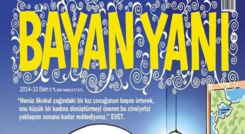 Bayan Yanı'ndan türban kapağı: 'Öğretmenim Berkecan türbanımı çekiyor'