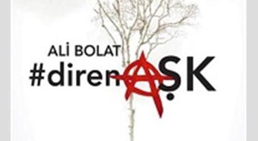 #direnAŞK yayımlandı!