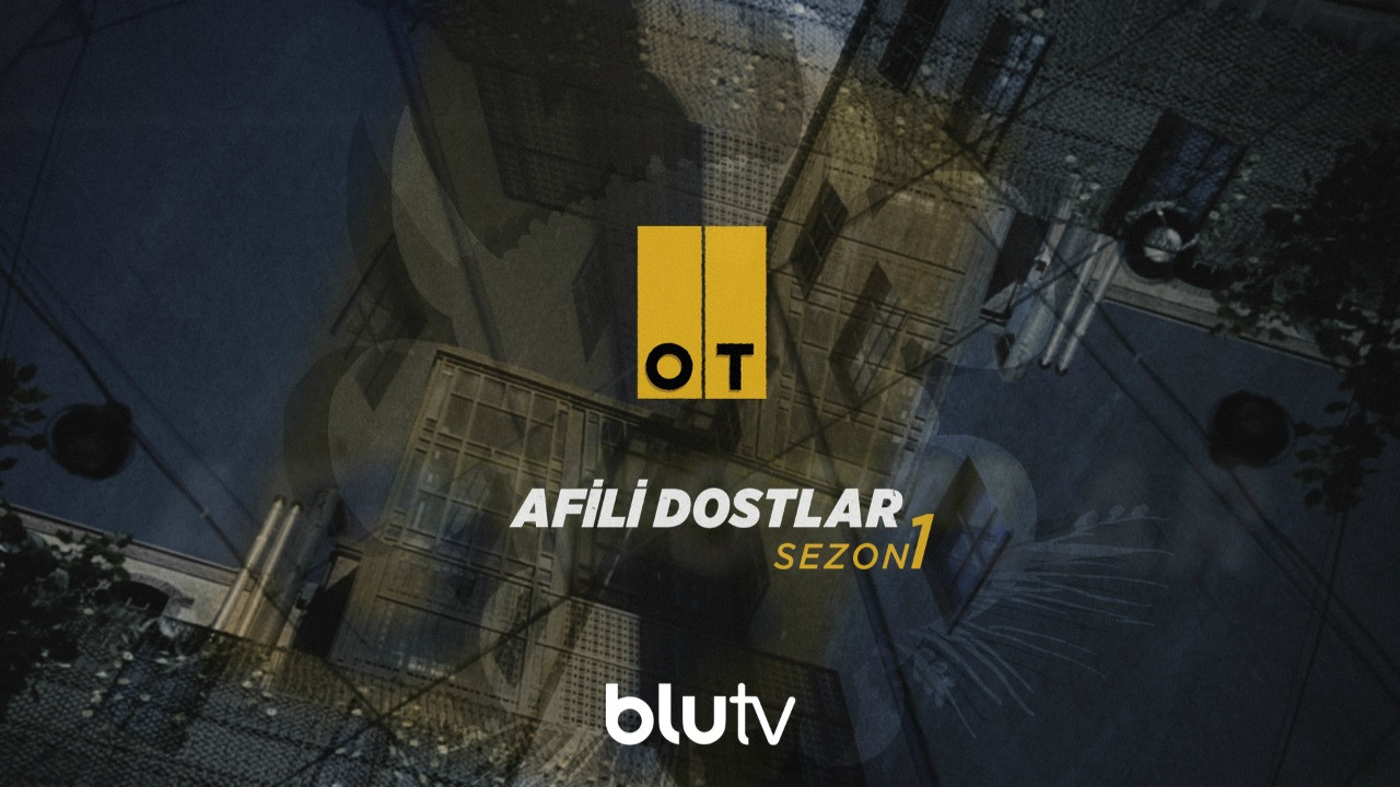 OT Dergi'nin 'Afili Dostlar'ı BluTV'de!