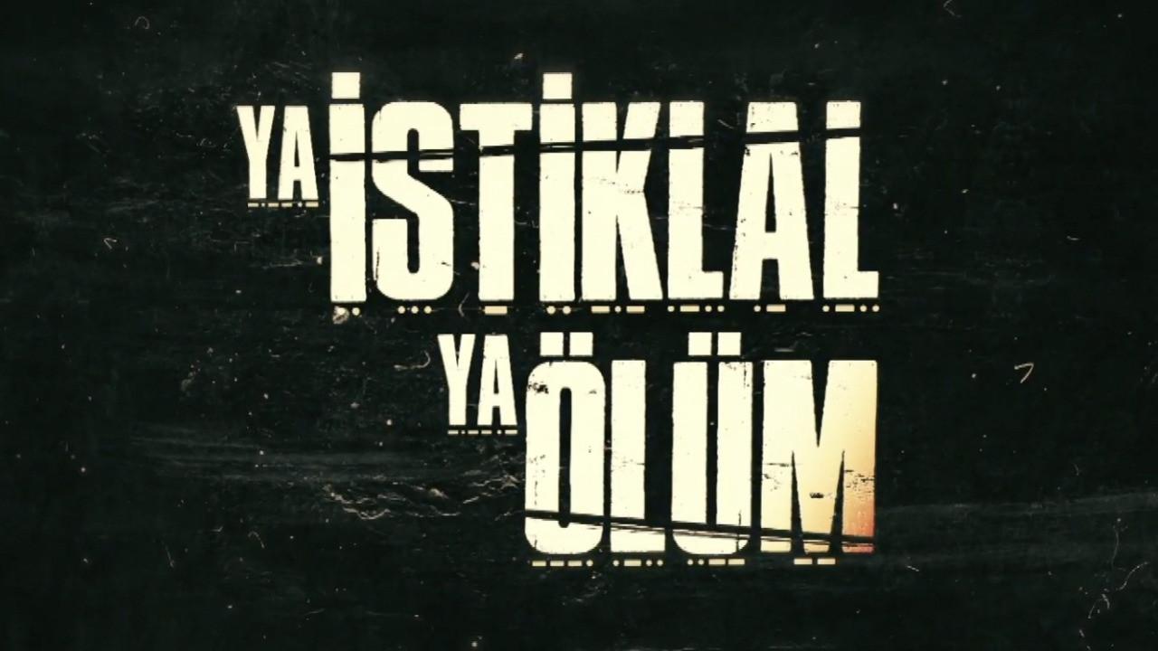 Ya İstiklal Ya Ölüm yakında TRT 1'de başlıyor!