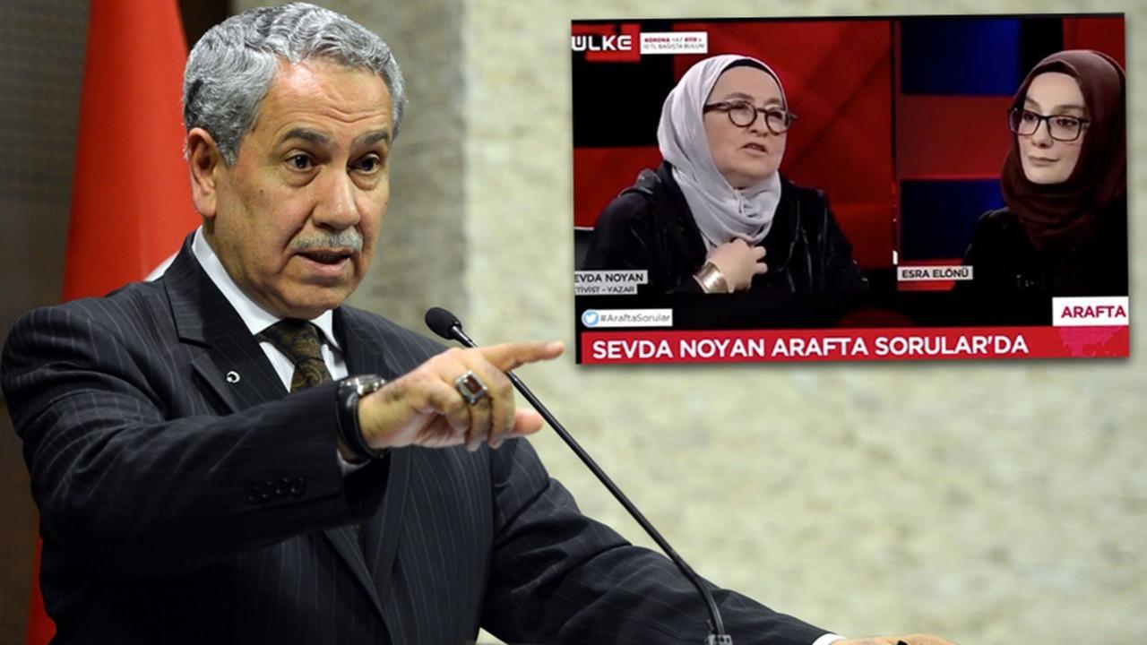 Bülent Arınç'tan Sevda Noyan'a sert tepki! 'Milleti başörtüsünden nefret ettirecek'