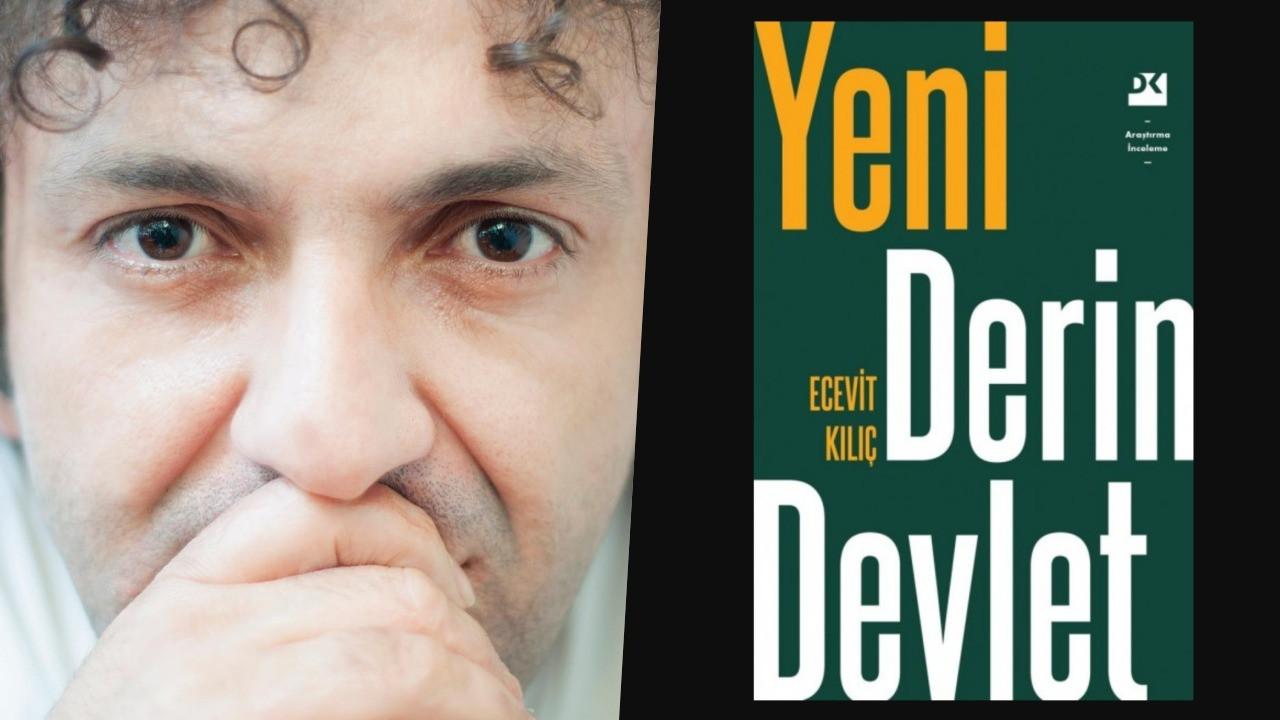 Ecevit Kılıç'tan 10 yıl aradan sonra yeni kitap: Yeni Derin Devlet