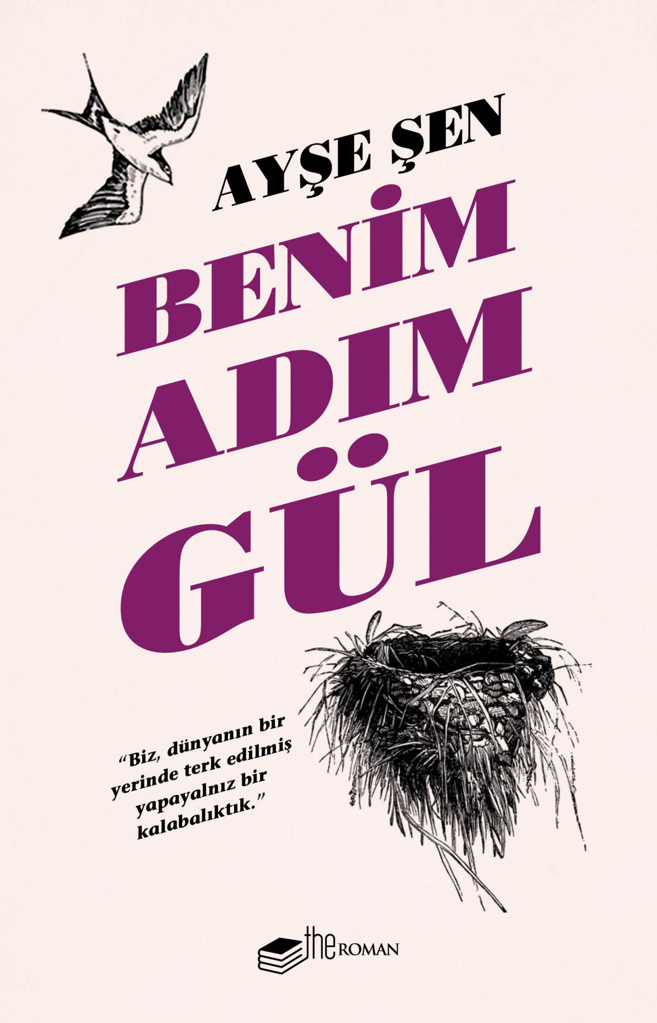 Ayşe Şen'in ilk romanı 'Benim Adım Gül' çıktı